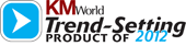 KMWorld Trend-Setting Product of 2012